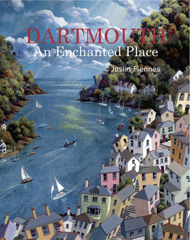 Dartmouth - An Enchanted Place by Joslin Fiennes