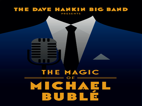 The Magic of Micahel Bublé at The Flavel, Dartmouth